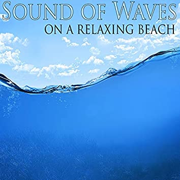 Sound of Waves on a Relaxing Beach