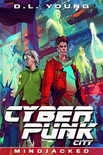 Cyberpunk City Book Four: Mindjacked (English Edition)