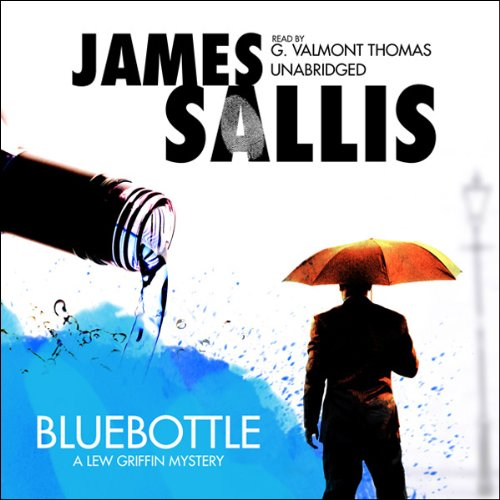Bluebottle     A Lew Griffin Mystery              By:                                                                                                                                 James Sallis                               Narrated by:                                                                                                                                 G. Valmont Thomas                      Length: 4 hrs and 12 mins     3 ratings     Overall 3.7