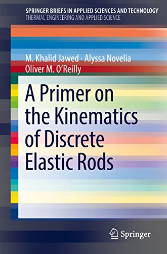 A Primer on the Kinematics of Discrete Elastic Rods (SpringerBriefs in Applied Sciences and Technology) (English Edition)