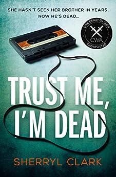 Trust Me, I'm Dead by [Sherryl Clark]