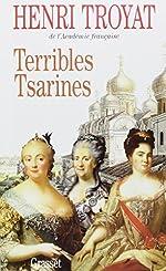 Terribles tsarines de Henri Troyat