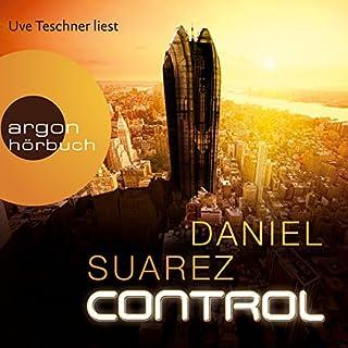 Control                   Autor:                                                                                                                                 Daniel Suarez                               Sprecher:                                                                                                                                 Uve Teschner                      Spieldauer: 13 Std. und 50 Min.     6.092 Bewertungen     Gesamt 4,5