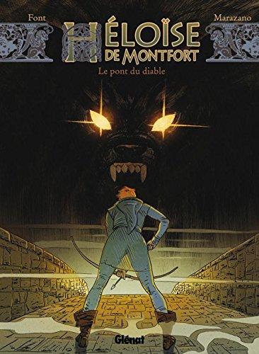 Héloïse de Montfort - Tome 02: Le pont du diable