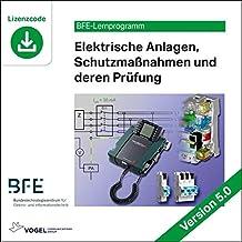 Elektrische Anlagen, Schutzmaßnahmen und deren Prüfung: Version 5 (BFE-Lernprogramm)