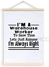 Magnetic Poster Frame, I'm A Warehouse Worker to Save Time Lets Just Assume I'm Always Right Hanging Canvas Wood Sign, 12 ...