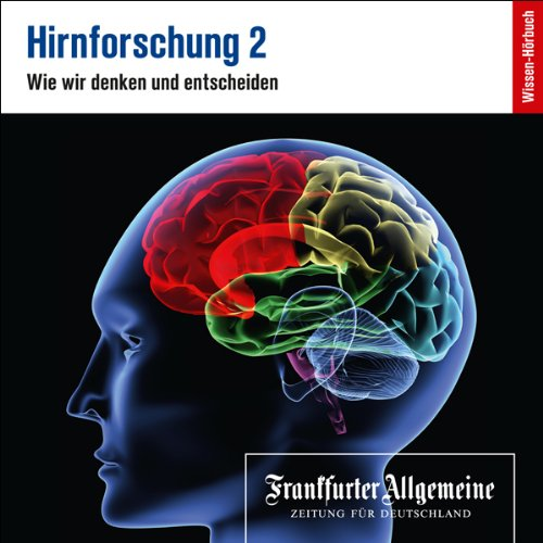 Hirnforschung 2     F.A.Z.-Dossier              By:                                                                                                                                 F.A.Z                               Narrated by:                                                                                                                                 div.                      Length: 1 hr and 53 mins     Not rated yet     Overall 0.0