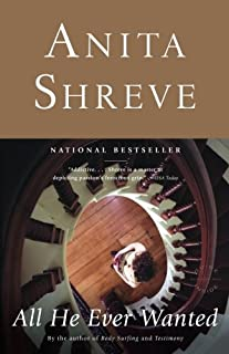 Best all he ever wanted anita shreve Reviews