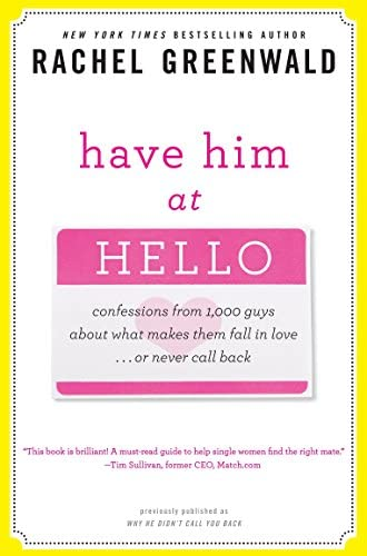 Have Him at Hello Confessions from 1 000 Guys About What Makes Them Fall in Love Or Never Call product image