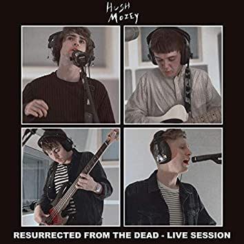 Resurrected from the Dead (Live at DBS Studios, Bristol, 2019)