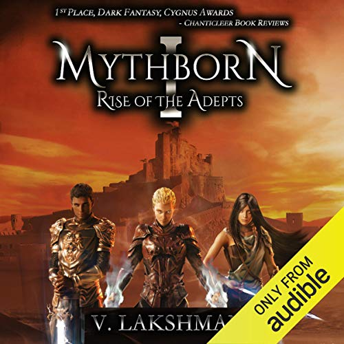 Mythborn I: Rise of the Adepts Audiobook By V. Lakshman cover art