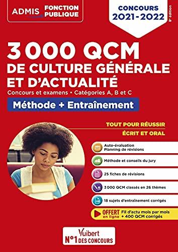 3000 QCM de culture générale et d'actualité - Méthode et entraînement -Catégories A, B et C: Concours 2021 (2021)