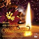 CD Musik zur inneren Weihnacht: Chor- und Instrumentalmusik für Weihnachten, festliche Weihnachtsmusik.