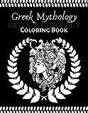 Greek Mythology coloring book: An Adult and teenager Coloring Book with Greek Gods and Goddesses, Mythological Creatures Legendary Heroes, Vases, Greek Architecture, Zeus, Atlas, Greek Statues