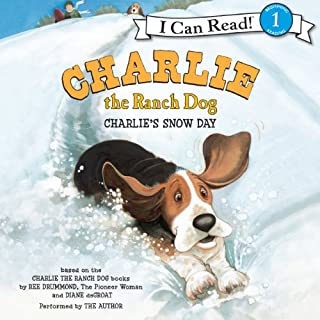 Charlie the Ranch Dog     Charlie's Snow Day               By:                                                                                                                                 Ree Drummond                               Narrated by:                                                                                                                                 Ree Drummond                      Length: 6 mins     2 ratings     Overall 5.0