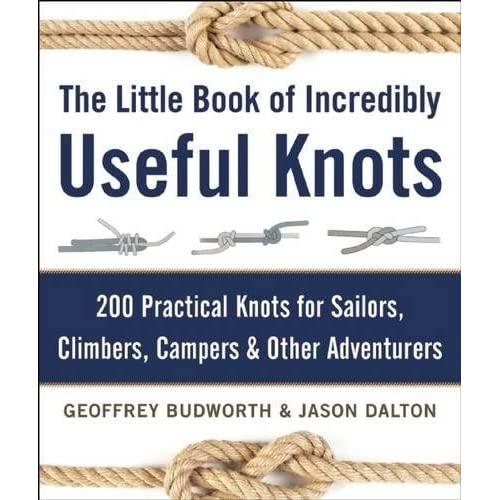 The Little Book Of Incredibly Useful Knots 200 Practical Knots For