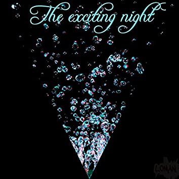 The exciting night