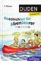 Leseprofi - Silbe fuer Silbe: Geschichten fuer Abenteurer, 1. Klasse