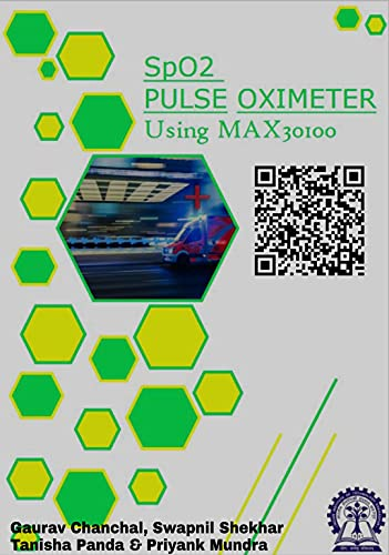 Pulse Oximeter DIY: Learn how to use MAX30100 sensor and interface it with Arduino UNO (English Edition)
