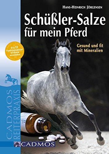 Schüßler-Salze für mein Pferd: Gesund und fit mit Mineralien (Cadmos Reiterpraxis)