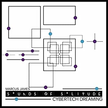 Sounds of Solitude: Cybertech Dreaming
