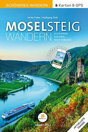 Moselsteig Schöneres Wandern Pocket. GPS, Detailkarten, Höhenprofile, Smartphone-Anbindung, aktuellste Trasse: 24 Etappen von Perl nach Koblenz (Ein ... Pocket / Pocketwanderführer von ideemedia)