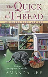 Books Set in Oregon: The Quick and the Thread (An Embroidery Mystery #1) by Amanda Lee. Visit www.taleway.com to find books from around the world. oregon books, oregon novels, oregon literature, oregon fiction, oregon authors, best books set in oregon, popular books set in oregon, books about oregon, oregon reading challenge, oregon reading list, portland books, portland novels, oregon books to read, books to read before going to oregon, novels set in oregon, books to read about oregon, oregon packing list, oregon travel, oregon history, oregon travel books