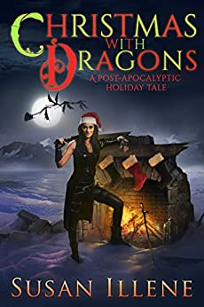 Christmas with Dragons: Book 4 (Dragon's Breath Series) by [Susan Illene]