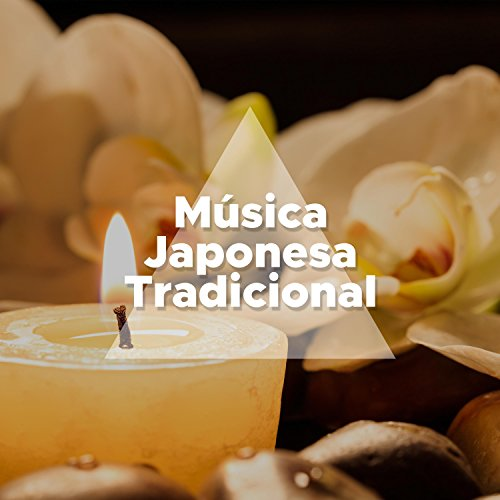 Música Japonesa Tradicional - Música Ambiente de Relajación y de Energía Positiva