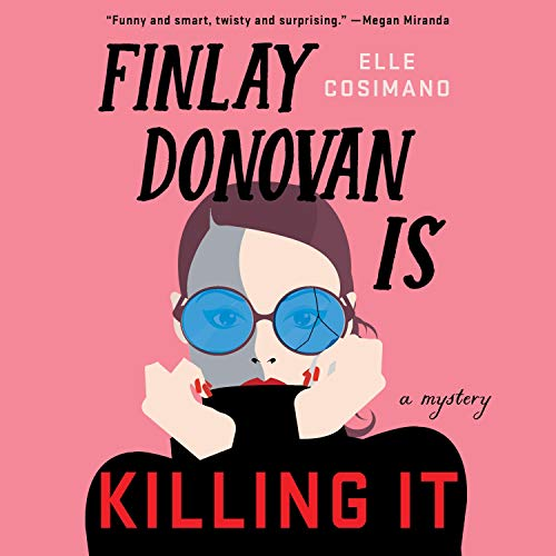 Finlay Donovan Is Killing It Audiobook By Elle Cosimano cover art