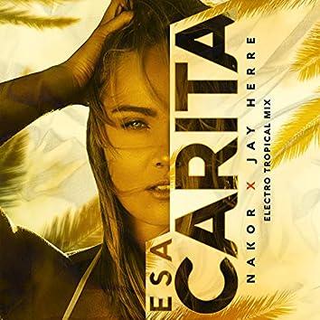 Esa Carita (Electro Tropical Mix)