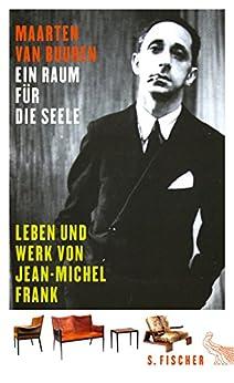 Ein Raum für die Seele: Leben und Werk von Jean-Michel Frank von [Maarten van Buuren, Frau Mirjam Pressler]