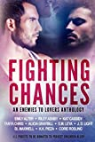 Fighting Chances: MM Enemies to Lovers Anthology (Charity Anthologies)