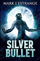 Silver Bullet: Large Print Edition