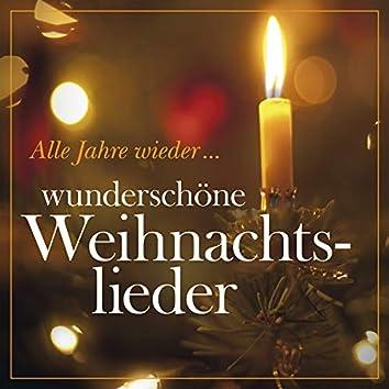 Alle Jahre wieder... Wunderschöne Weihnachtslieder