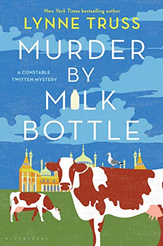 Compare Textbook Prices for Murder by Milk Bottle A Constable Twitten Mystery  ISBN 9781635575972 by Truss, Lynne