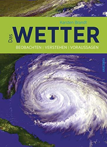 Das Wetter: Beobachten, verstehen, voraussagen
