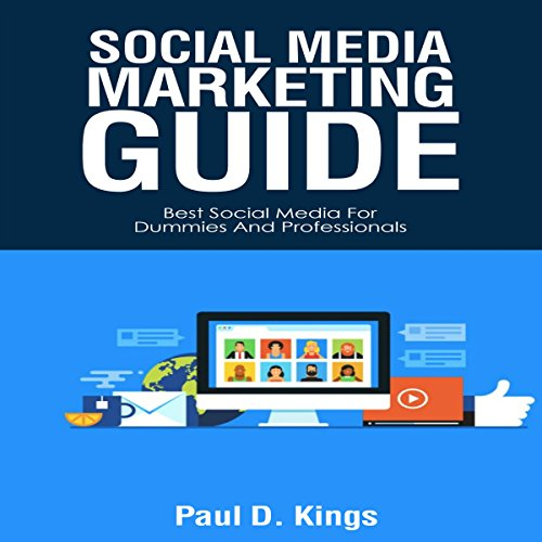 Social Media Marketing Guide Audiobook By Paul D. Kings cover art