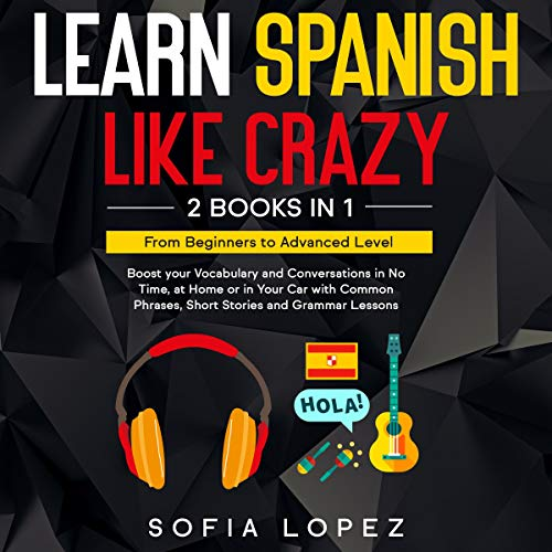 Learn Spanish like Crazy: 2 Books in 1 Titelbild