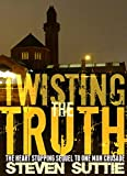 Twisting the Truth: The Heart-Stopping Sequel to One Man Crusade (DCI Miller Book 8)