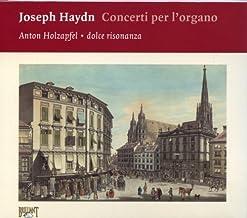 Haydn: Complete Organ Concertos by Anton Holzapfel (2008-09-01)