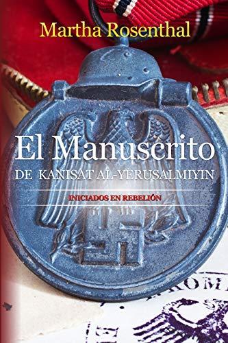 El Manuscrito de Kanisat Al-Yerusalmiyin: Iniciados en rebelión: 1 (Serie Contactada Martha Rosenthal)