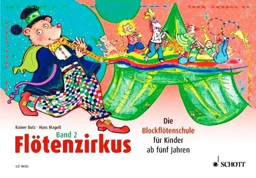 Flötenzirkus Band 2: Die Blockflötenschule für Kinder ab 5 Jahren (Musiksachbuch) [Illustrierte Ausgabe mit Noten- und Textsatz]