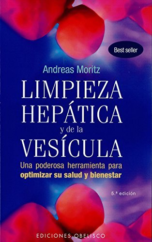 Limpieza hepatica y de la vesicula (Coleccion Salud y Vida Natural) (Spanish Edition) by Andreas Moritz (2012-02-01)