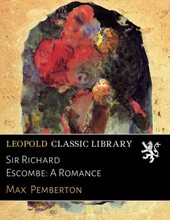 具体的にマオリ共和党Sir Richard Escombe: A Romance