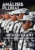 México y la 4T contradicciones y límites (Análisis plural): Primer semestre de 2019