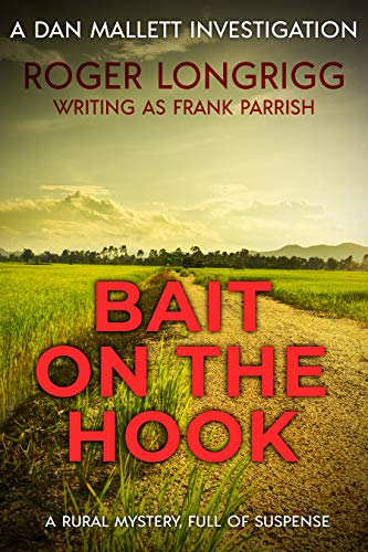 Bait on the Hook: A rural mystery, full of suspense (Dan Mallett Investigations Book 4) by [Frank Parrish, Roger Longrigg]