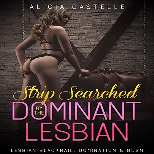 Strip Searched by the Dominant Lesbian Titelbild