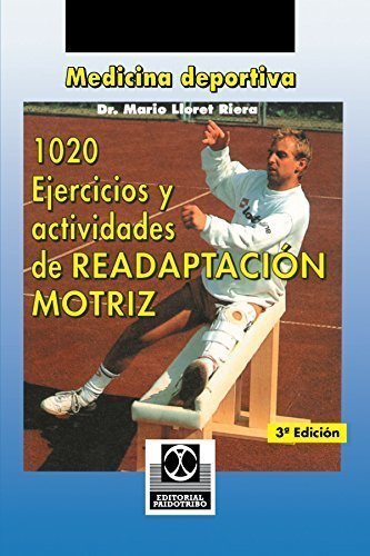 1020 Ejercicios y actividades de READAPTACIN MOTRIZ (Spanish Edition) by Mario Lloret Riera(2001-07-10)