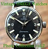 OMEGA Vintage Antique Watches Photo Collection vol.2 (English Edition)